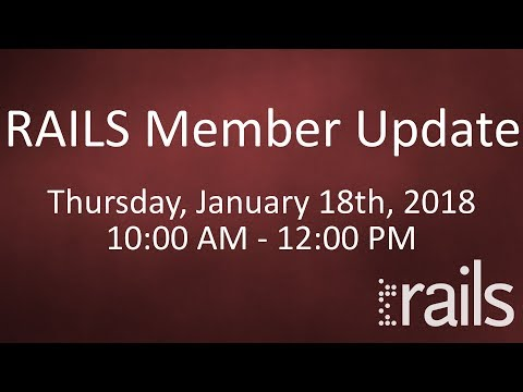 RAILS Member Update - January 18th, 2018