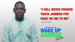 Sukai Dahaba: I will never forgive Yahya Jammeh for what he did to me