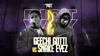 GEECHI GOTTI VS SNAKE EYEZ | THE RIOT NETWORK | RAP BATTLE