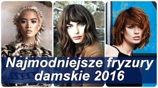 Najmodniejsze fryzury damskie 2016