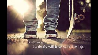 Stevie Hoang - Nobody will love you like I do