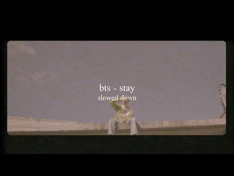 bts - stay (slowed down)༄