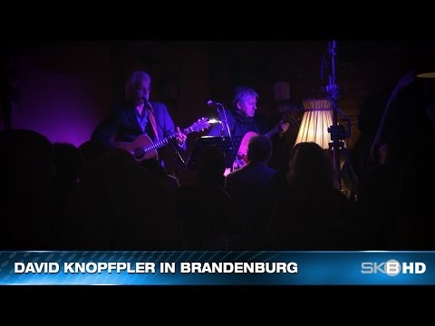 SKB HD | DAVID KNOPFLER IN BRANDENBURG