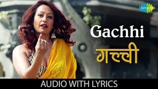 Gachhi with lyrics गच्ची Lata Mangeshkar F U Friendship Unlimited Gachhi
