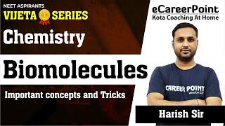 Biomolecules   NEET Aspirants   Vijeta Series   Harish Sir   eCareerPoint-NEET