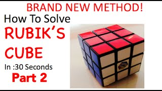How To Solve Rubik's Cube in 30 Seconds BRAND NEW METHOD Part 2