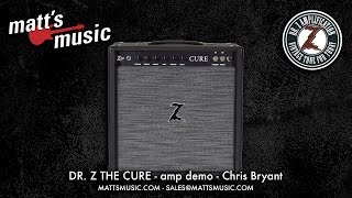 Matt's Music - Dr. Z Cure amp Demo - Chris Bryant