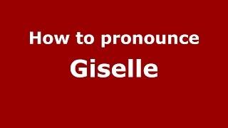 How to pronounce Giselle (Spanish/Argentina) - PronounceNames.com