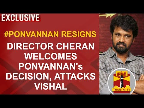 EXCLUSIVE | #Ponvannan Resigns: Director Cheran welcomes Pon