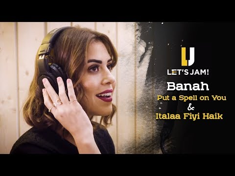 Lets Jam - Banah - I Put a Spell on You | بانه - إتطلع فيي هيك