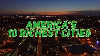The 10 RICHEST CITIES in AMERICA