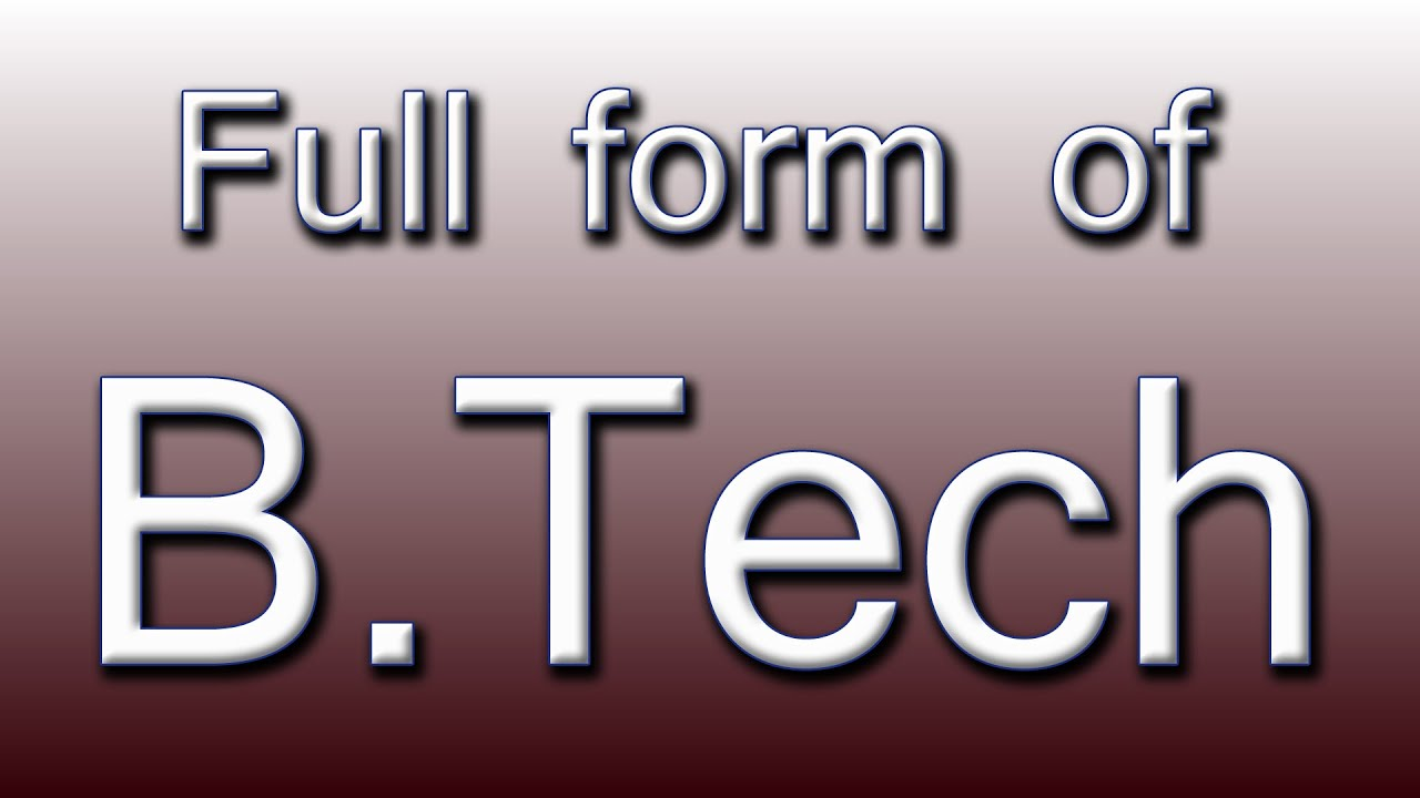 Full form of BTech - YouTube