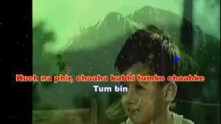 Tum Bin Jaaoon Kahan Karaoke