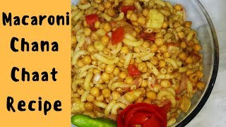 Macaroni Chana Chaat Recipe | Macaroni With Chana Recipe In Urdu | Hadia