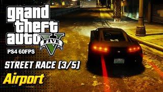 【GTA 5 100%】 STREET RACE: AIRPORT - Walkthrough Part 58 [GOLD MEDAL]