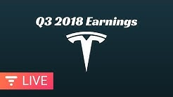 Tesla Q3 2018 Earnings Call - Financial Results and Q&A Webcast [LIVE]