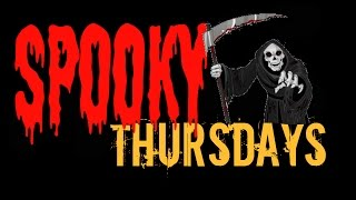 Spooky Thursday Ep 1