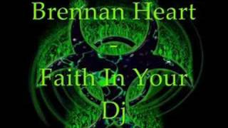 Watch Brennan Heart Faith In Your Dj video