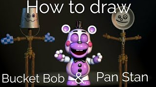 How to draw Bucket Bob and Pan Stan