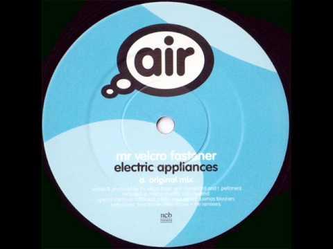 Mr Velcro Fastener - Electric Appliances (Original Mix)