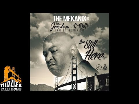 The Mekanix ft. The Jacka, C-Bo - Im Still Here [Thizzler.com]