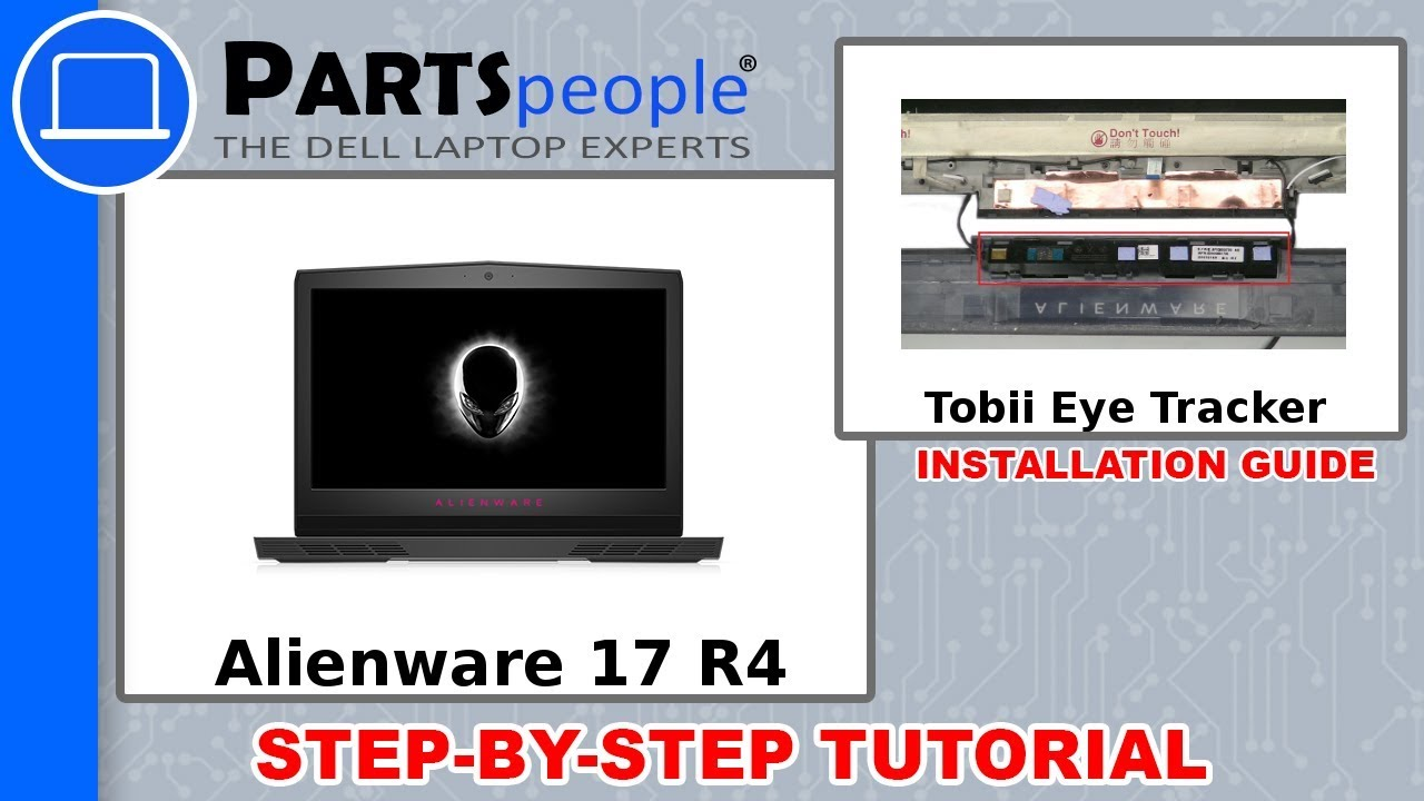 Dell Alienware 17 R4 (P12S001) Tobii Eye Tracker REMOVAL How-To Video  Tutorials