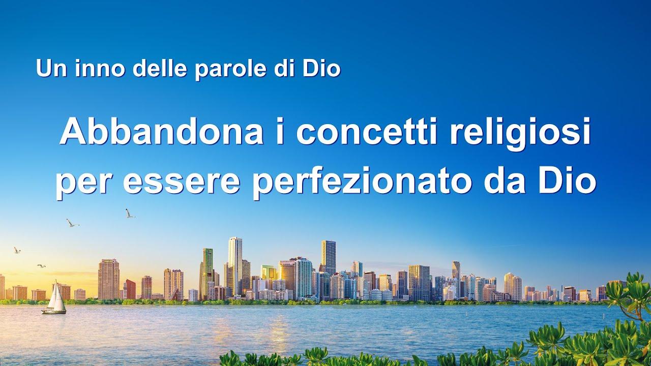 Cantico cristiano 2020 - Abbandona i concetti religiosi per essere perfezionato da Dio