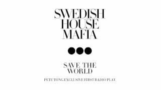 Swedish House Mafia - Save The World (Pete Tong World Exclusive, Radio 1, 22.04.11)