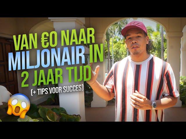 Van €0 naar MILJONAIR in 2 jaar tijd😱 (+ Tips Voor Succes)