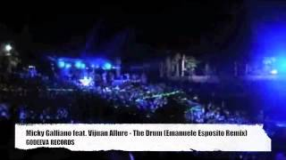 Micky Galliano Feat. Vjuan Allure - The Drum - Emanuele Esposito Remix