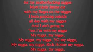 YG- My Nigga ft. Young Jeezy & Young Homie Quan (Lyrics on Screen)