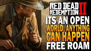 It's An Open World, Anything Can Happen - Red Dead Redemption 2 Free Roam