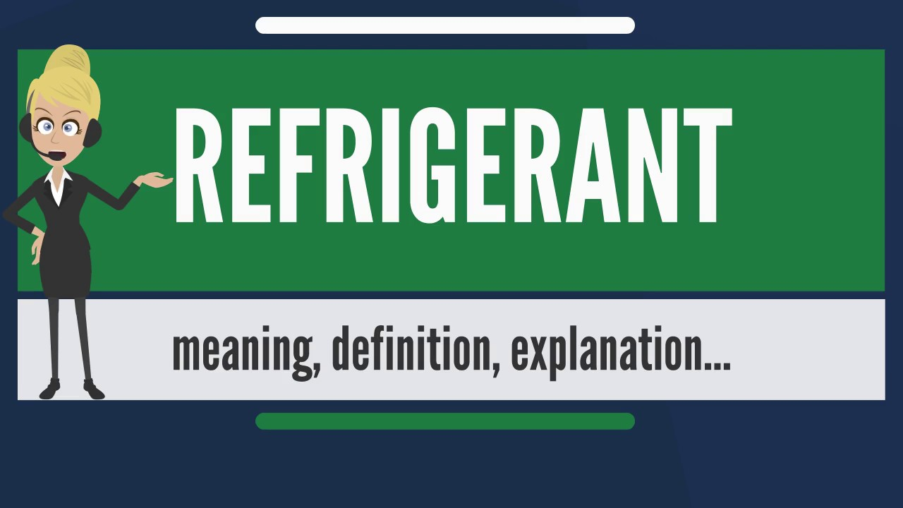 What is REFRIGERANT? What does REFRIGERANT mean? REFRIGERANT meaning,  definition & explanation