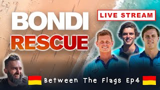 BETWEEN THE FLAGS - Ep4 (Bondi Rescue Live Stream Show) w Harrison, Chase and Joel