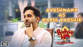Ayushmann Khurrana As Nakul Kaushik | Badhaai Ho | In Cinemas Now