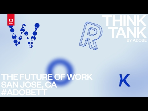Think Tank by Adobe: The Future of Work from Silicon Valley