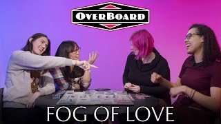 Let's Play FOG OF LOVE, a Rom-Com Board Game | Overboard, Episode 2