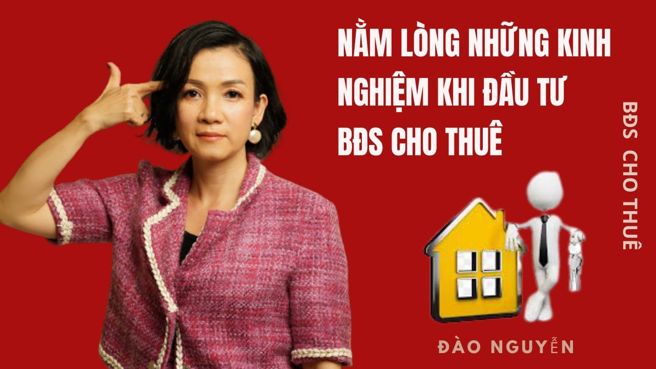 image Nằm lòng những kinh nghiệm khi đầu tư bđs cho thuê | Đào Nguyễn Shorts