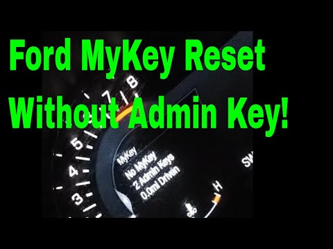 Reset and Clear Ford MyKey Without Admin Key in 5 Minutes! *Easiest New Method 2019*