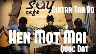 Hẹn một mai | Acoustic Cover | Guitar Tân Bo | Quốc Đạt | Cajon Huân | Say Acoustic cafe