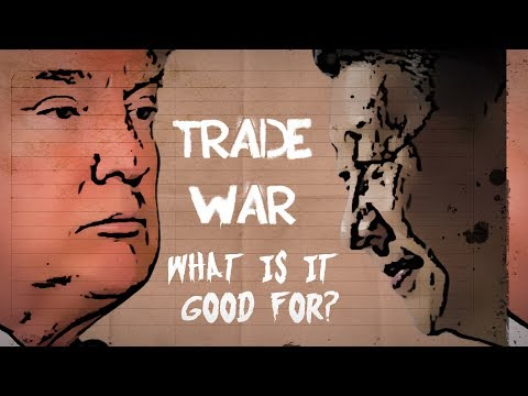Trade War: What is it good for?