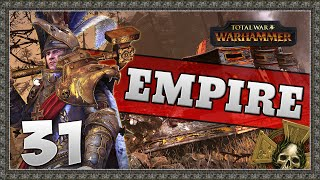 BREAKING THE CORRUPTION! Total War: Warhammer - Empire Campaign #31