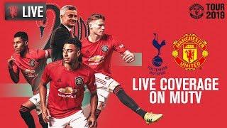 Manchester United v Tottenham Hotspur LIVE on MUTV | Tour 2019 | KO Thu 12:30 (BST)