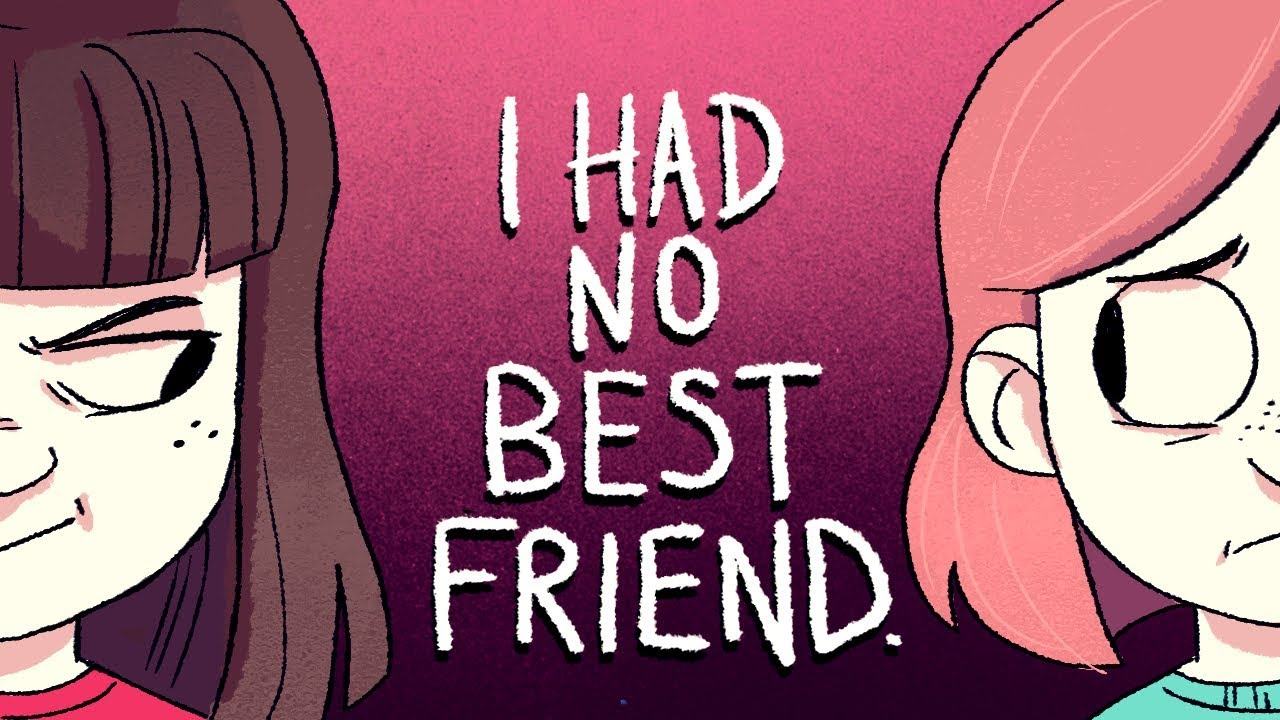 I have no best friend