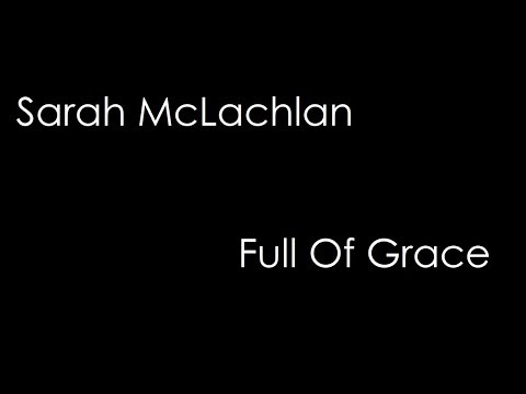 Sarah McLachlan - Full Of Grace (lyrics)