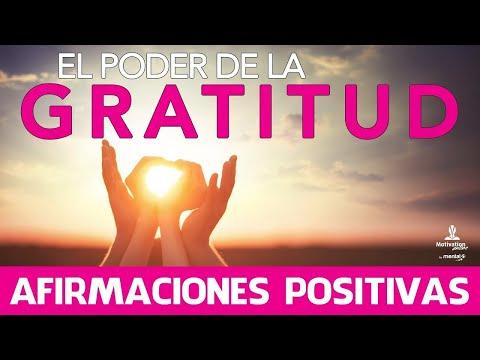 Dar las gracias | El poder de la gratitud con afirmaciones positivas