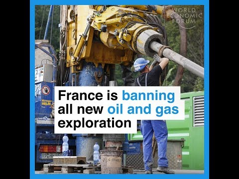 France is banning all new oil and gas exploration