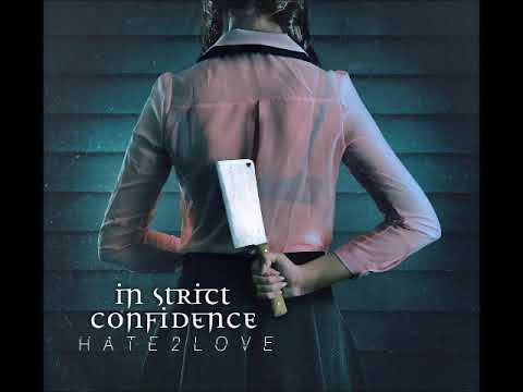 In Strict Confidence - Hate2Love (Full Album) Darkwave, Synth-pop, EBM, Industrial