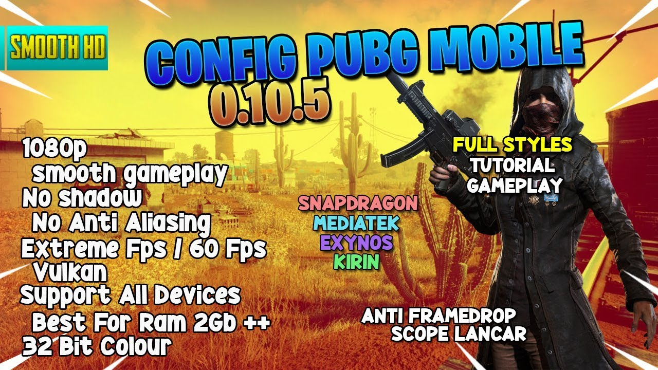 Pubg Mobile Hd Vs Smooth: UPDATE Performance Config PUBG Mobile 0.10.5 SMOOTH HD