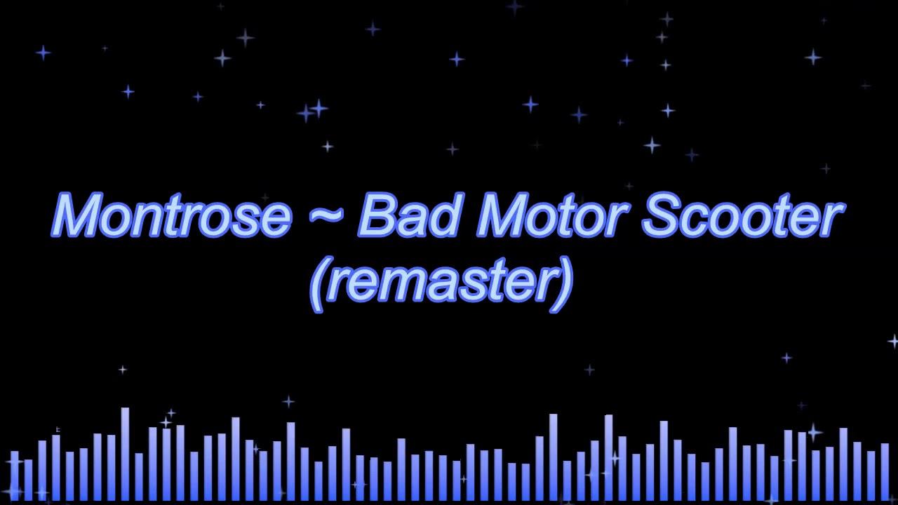 montrose bad motor scooter remaster youtube. Black Bedroom Furniture Sets. Home Design Ideas